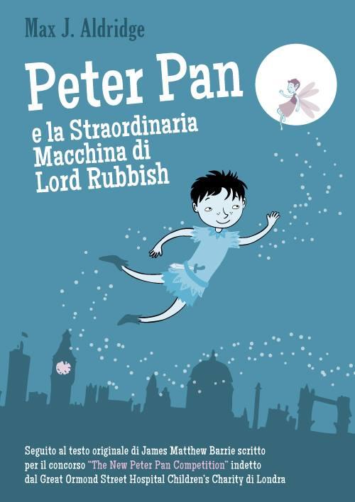 Peter Pan e la Straordinaria Macchina di Lord Rubbish di Max J. Aldridge